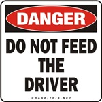 DANGER:  DO NOT FEED<br/>THE DRIVER