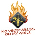 NO VEGETABLES ON MY GRILL