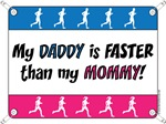 My Daddy is FASTER than my Mommy - Running
