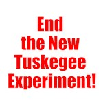 End the New Tuskegee Experiment!