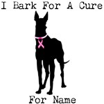 Great Dane Personalizable I Bark For A Cure