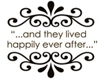 ...And They Lived Happily Ever After...