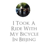 I Took A Ride With My Bicycle In Beijing