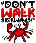 DON'T WALK SIDEWAYS