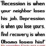 Recovery begins when Obama loses his job!
