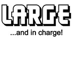 LARGE AND IN CHARGE (FUNNY)