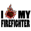 I Love My Firefighter Merchandise