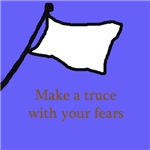 Make a truce with your fears