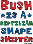 Bush is a Reptilian Shape Shifter