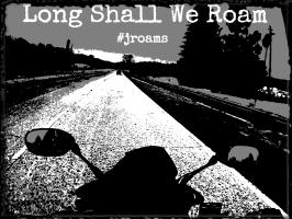 Long Shall We Roam
