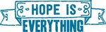 Hope is Everything Products