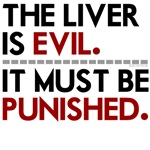The Liver Is Evil. It Must Be Punished.