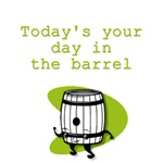 Today's Your Day in the Barrel