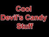 Cool Devil's Candy Stuff