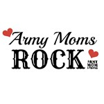 Army Moms Rock!