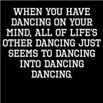 When You Have Dancing On Your Mind