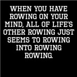 When You Have Rowing On Your Mind