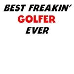 Best Freakin' Golfer Ever