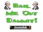 PSDB Bail Me Out Dammit