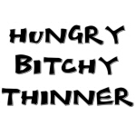 Hungry, Bitchy, Thinner T-shirts and Gifts