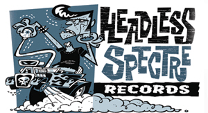 HEADLESS SPECTRE RECORDS GHASTLY GOODIES