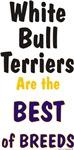White Bull Terriers Best of Breeds Design