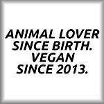 Animal lover since birth. Vegan since 2013.