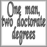One man, two doctorate degrees