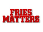 Fries Matters