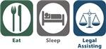 Eat, Sleep, Legal Assisting
