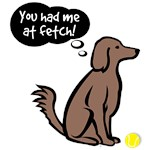 You Had Me At Fetch