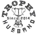 Trophy Husband Since 2014