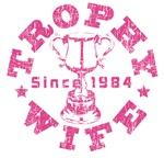 Trophy Wife Since  1984