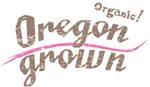 Organic! Oregon Grown!