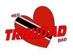 Meh love Trinidad bad