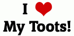I Love My Toots!