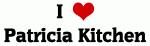 I Love Patricia Kitchen