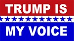 Trump is my voice