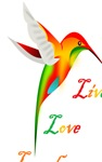 Hummingbird Live Love Laugh Play