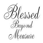 Blessed Beyond Measure Script