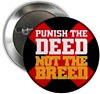 Deed Not Breed Pins and Badges
