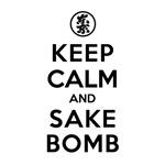 Keep Calm and Sake Bomb
