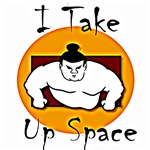 I Take Up Space