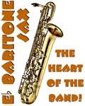 Baritone Sax - The Heart of the Band