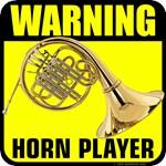 Warning: Horn Player