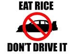 Eat Rice, Don't Drive It.