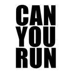 CAN YOU RUN