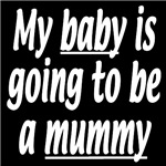 My baby is going to be a mummy