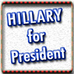 Hillary Clinton T-shirts, Hillary Buttons, Signs