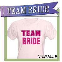 Team Bride T-shirts, Sweatshirts and Favors